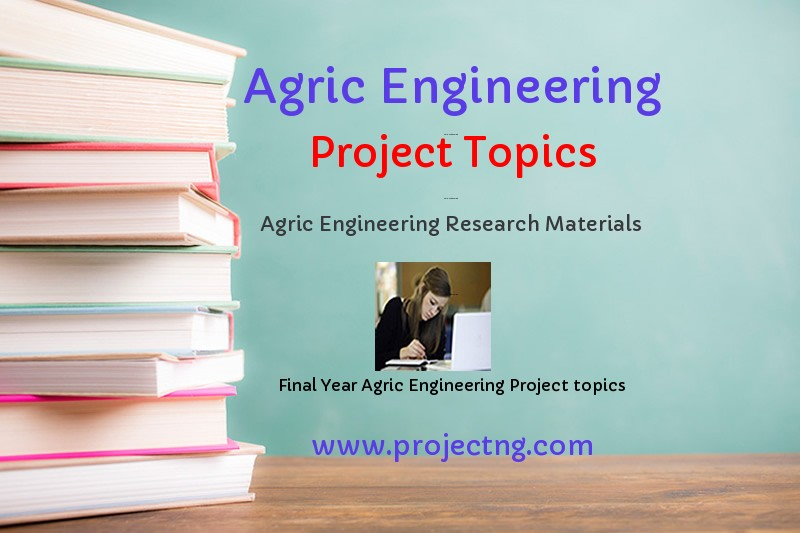 Agric Engineering Project Topics