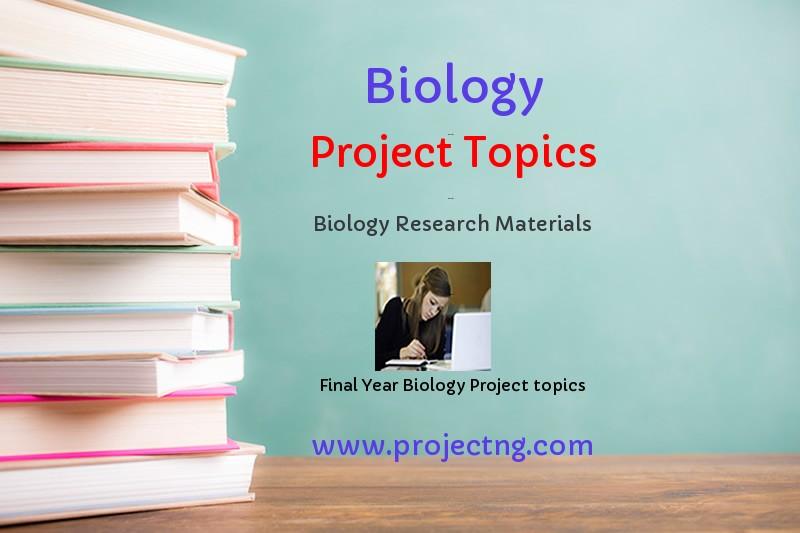 Biology Project Topics