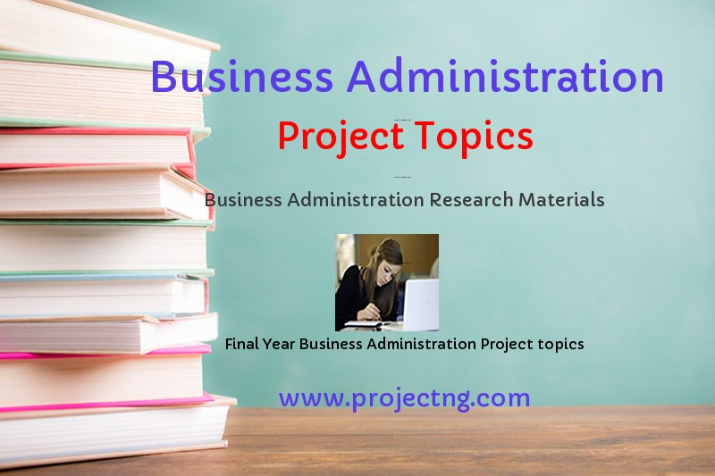 Business Administration Project Topics