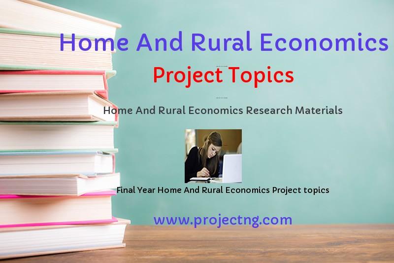 Home And Rural Economics Project Topics