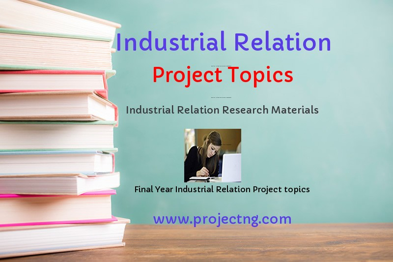 Industrial Relation and Personnel Management Project Topics