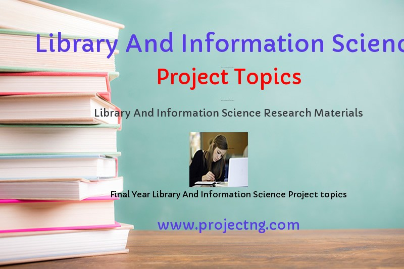 Library And Information Science Project Topics