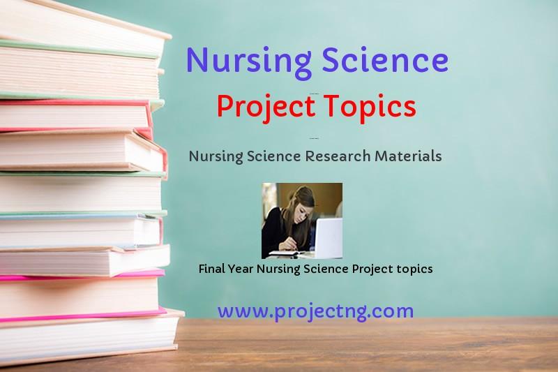 Nursing Science Project Topics