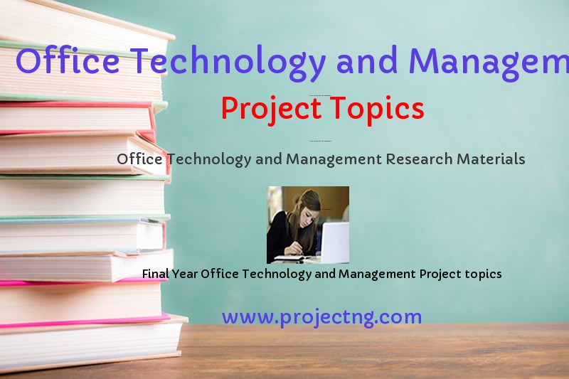 Office Technology and Management Project Topics