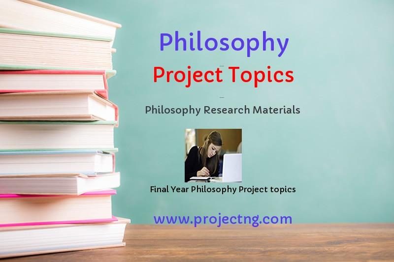 Philosophy Project Topics