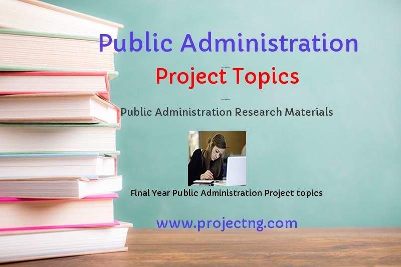 Public Administration Project Topics