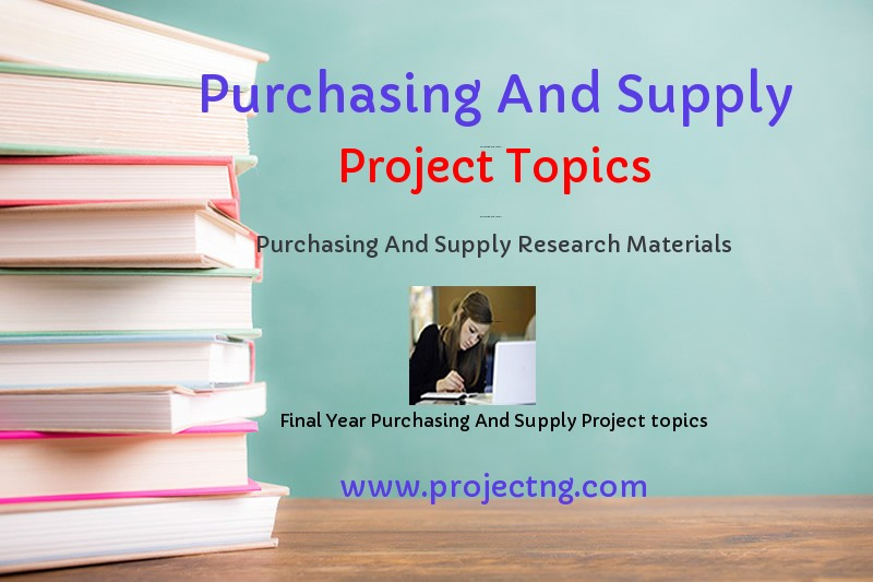 Purchasing And Supply Project Topics